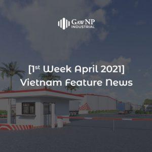 [1st Week – April 2021] Vietnam Feature News