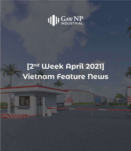 [2nd Week – April 2021] Vietnam Feature News